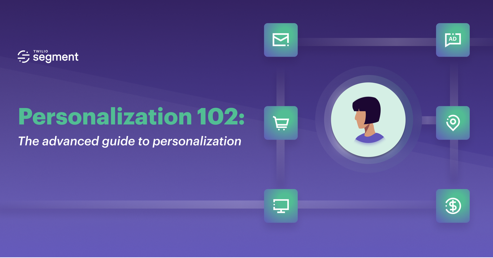 Personalization 102: The Advanced Guide to Personalization