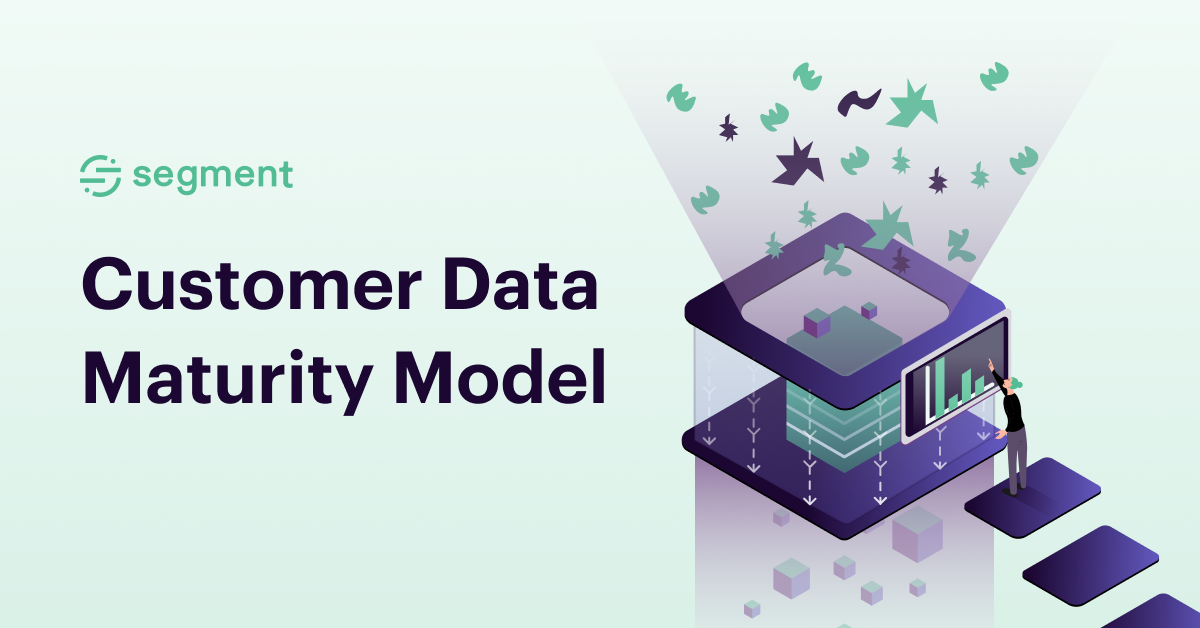 Segment的客户万博官方购彩数据成熟度模型