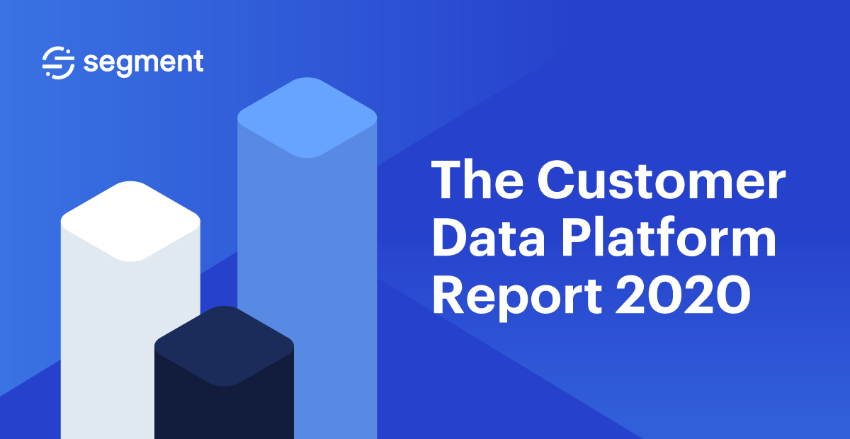The Customer Data Platform Report 2020