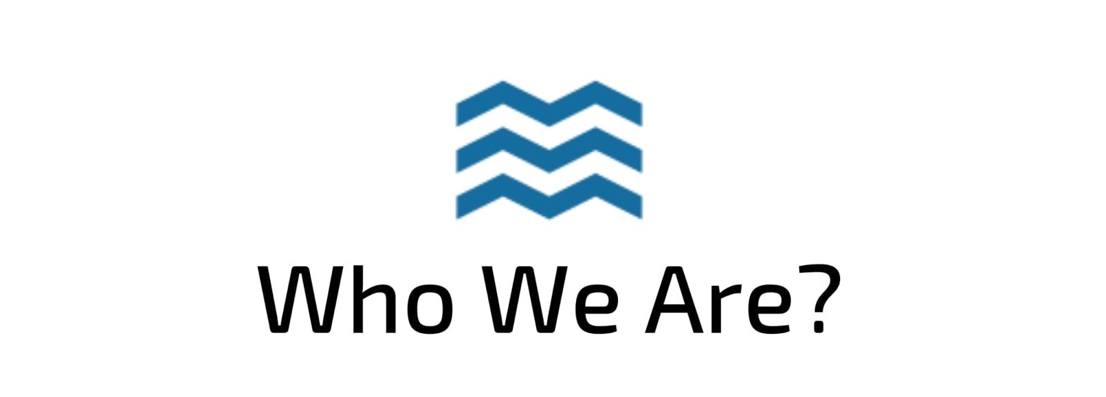 <p>Who we are?</p>