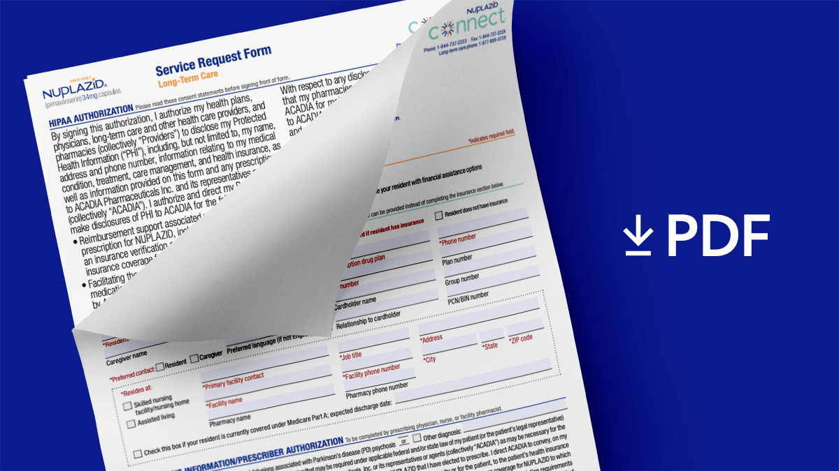 "Form with ""PDF"" listed next to it & a download arrow shows NUPLAZID® Long–Term Care Service Request form available to download"