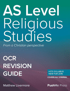 AS Religious Studies Revision Guide for OCR A Level Religious Studies H173