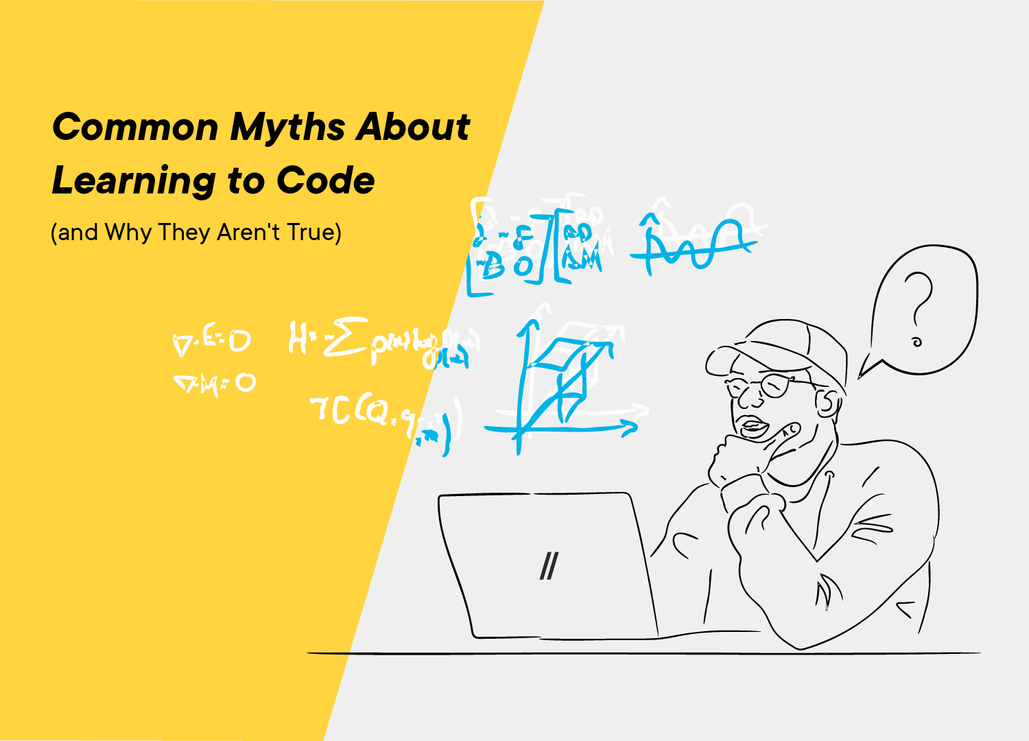 Ten Common Learning Myths That Might Be >> 10 Common Myths About Learning To Code Flatiron School