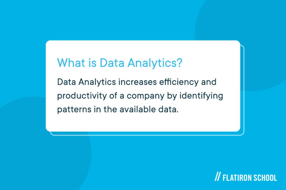 Data analytics is the practice of analyzing and managing data for decision-making. Data analytics is a field in data science that continues to grow and evolve.