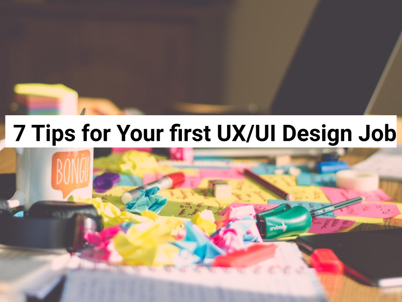 7 tips for first ux/ui job
