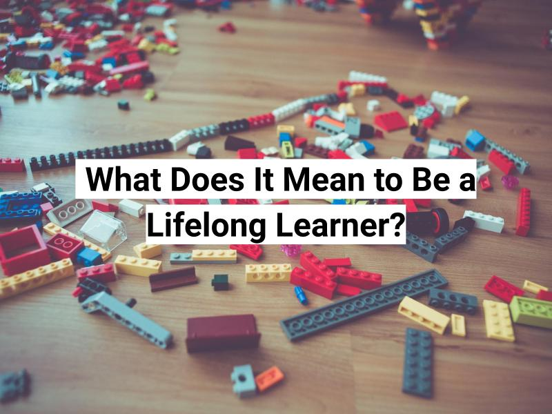 what does it mean to be a lifelong learner?