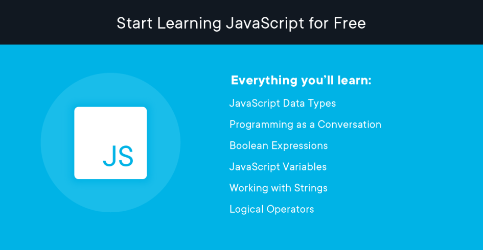 What will you learn in the free JavaScript lesson? Data Types Boolean Expressions Variables Working with Strings Logical Operators And more, of course.
