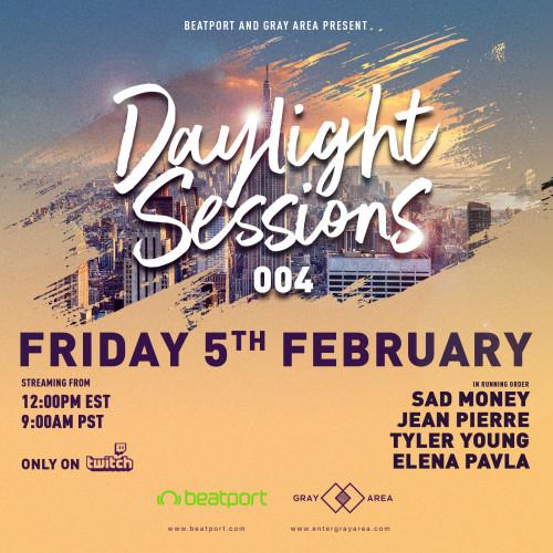 Daylight Sessions 004 w/ Sad Money, Jean Pierre, Tyler Young, Elena Pavla
