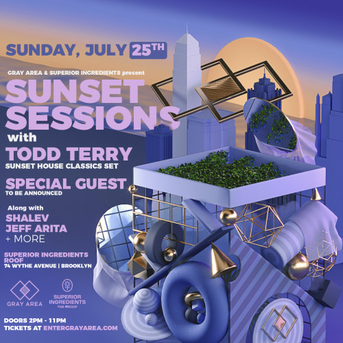 Sunset Sessions: Todd Terry / Special Guest & More