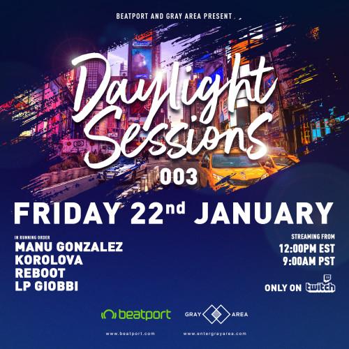 Daylight Sessions 03 w/ Manu Gonzalez, Korolova, Reboot, LP Giobbi