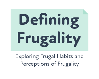 Frugality, the Art of Spending Wisely, Pinching Pennies, and Saving Money