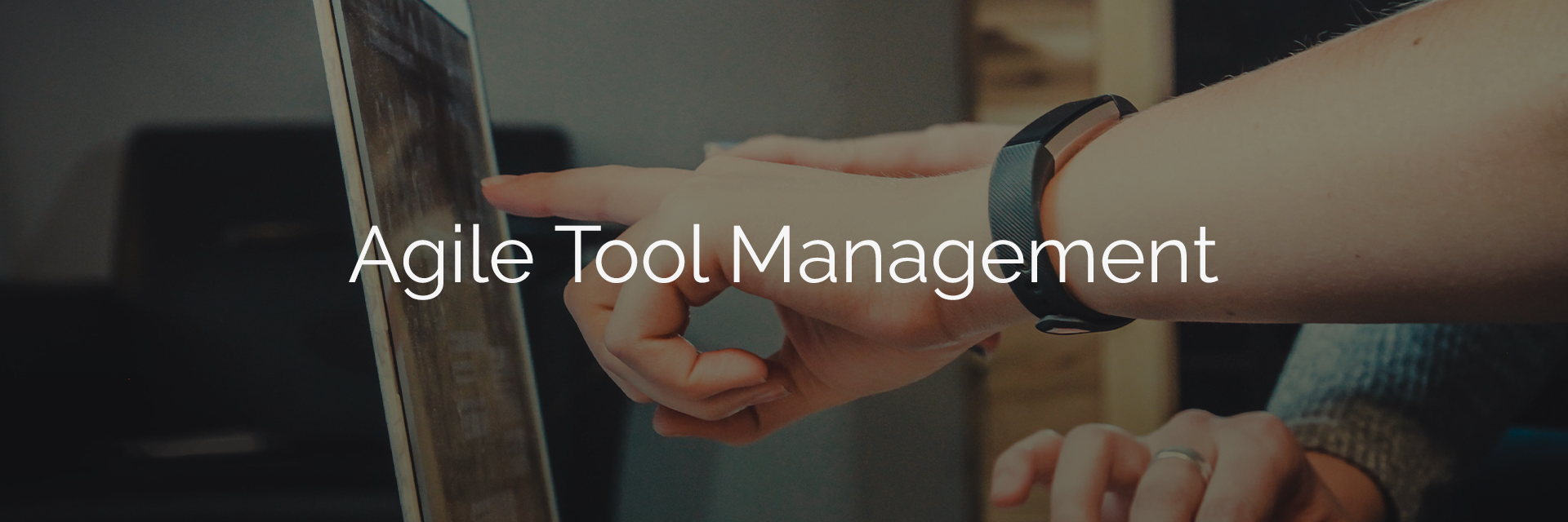 Agile Tool Management