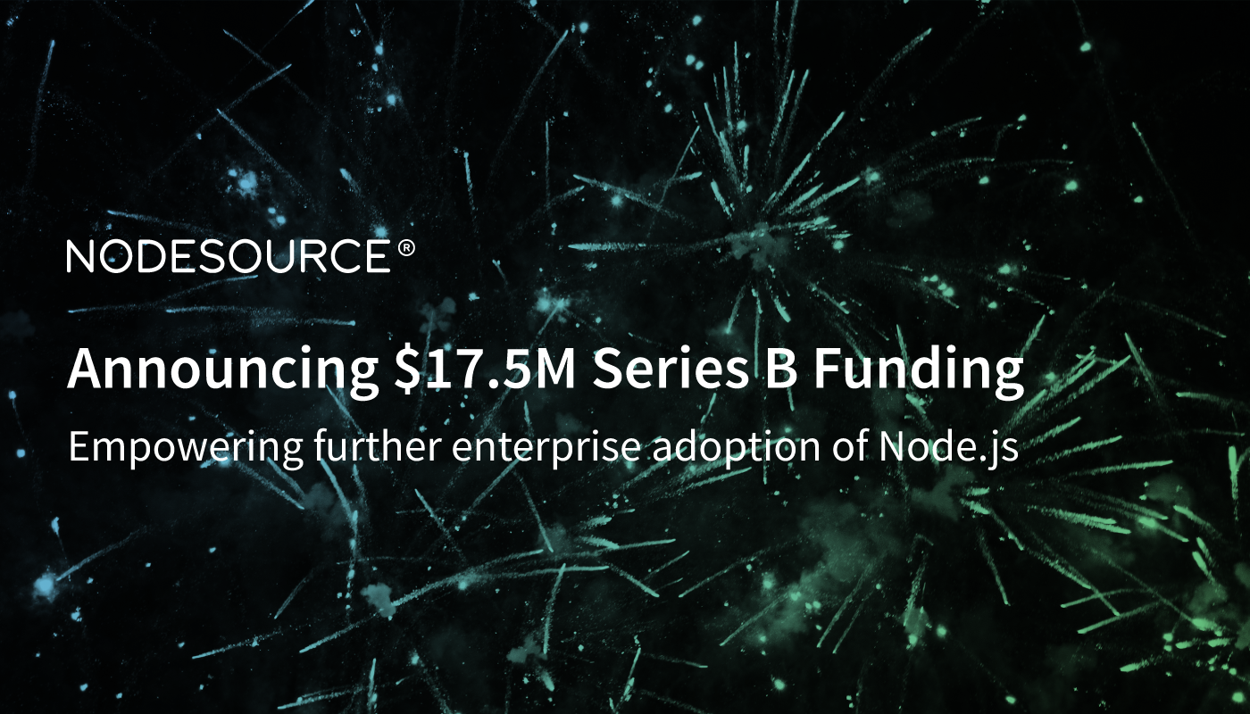 Nodesource Announces 17 5m Series B Funding For