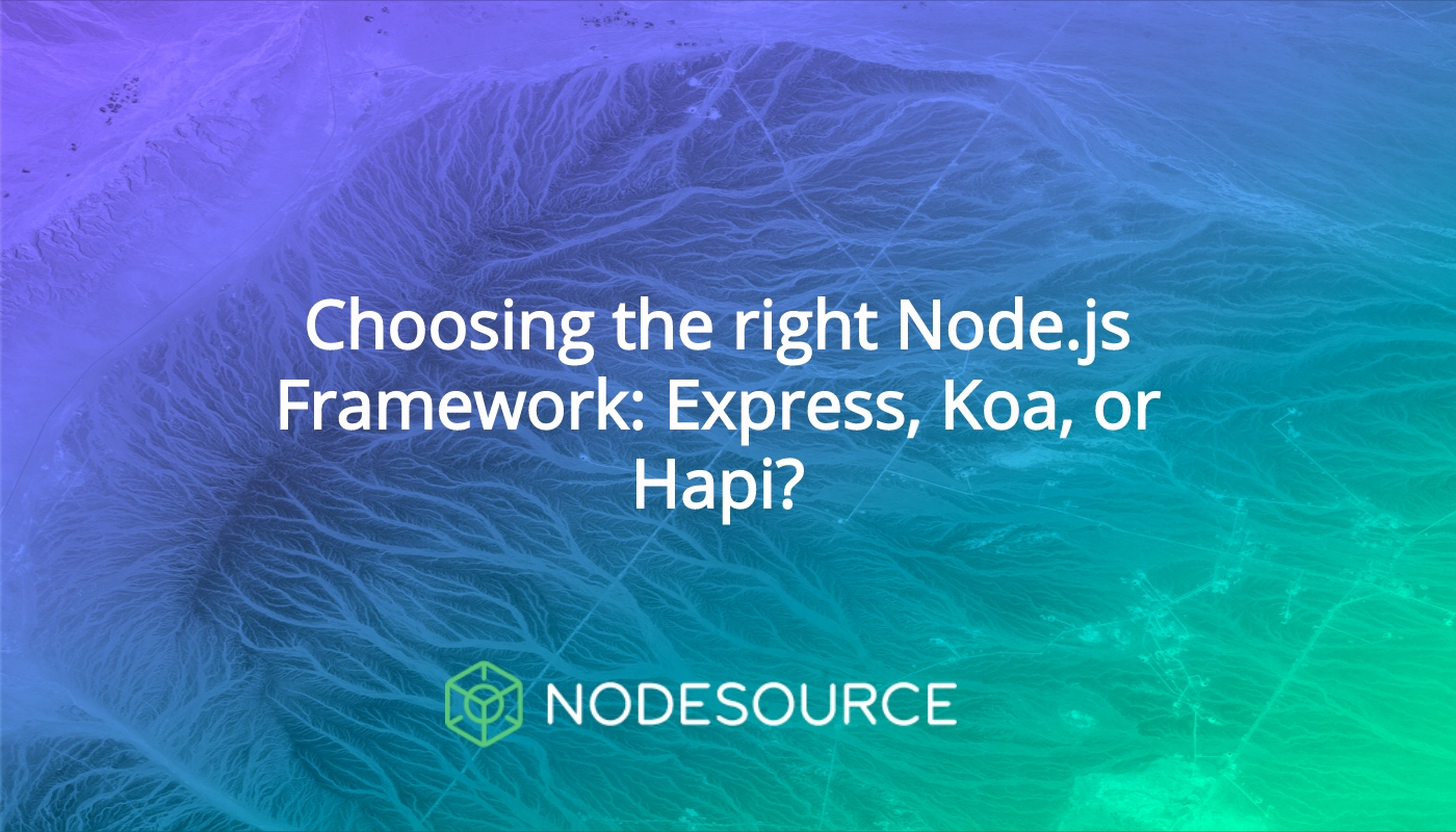 Choosing the right Node js Framework: Express, Koa, or Hapi?