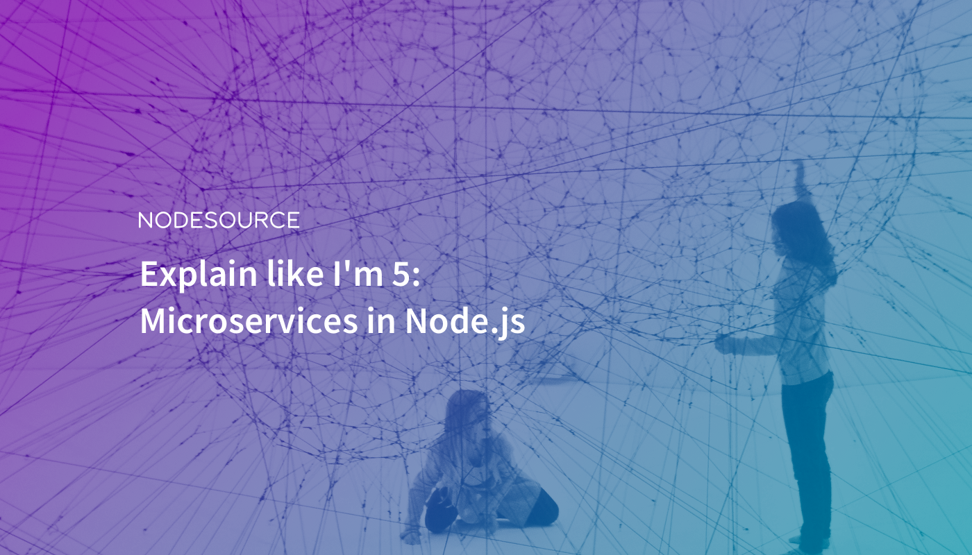 Explain like I'm 5: Microservices in Node js - NodeSource