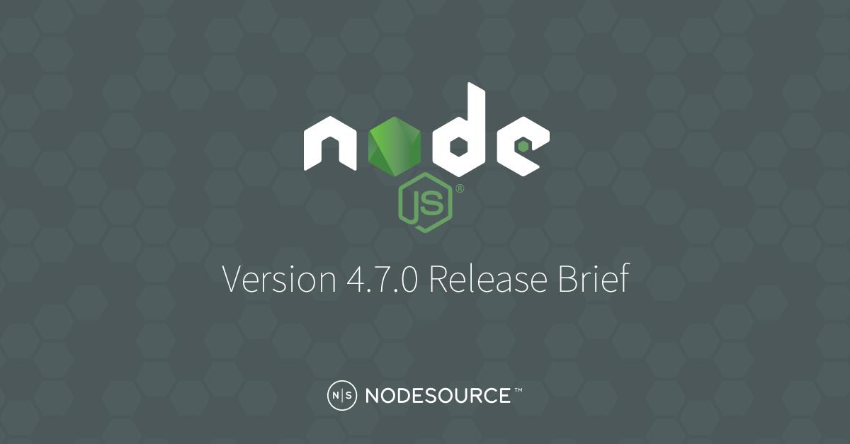 JSFeeds - Node js v4 7 0 Release Brief
