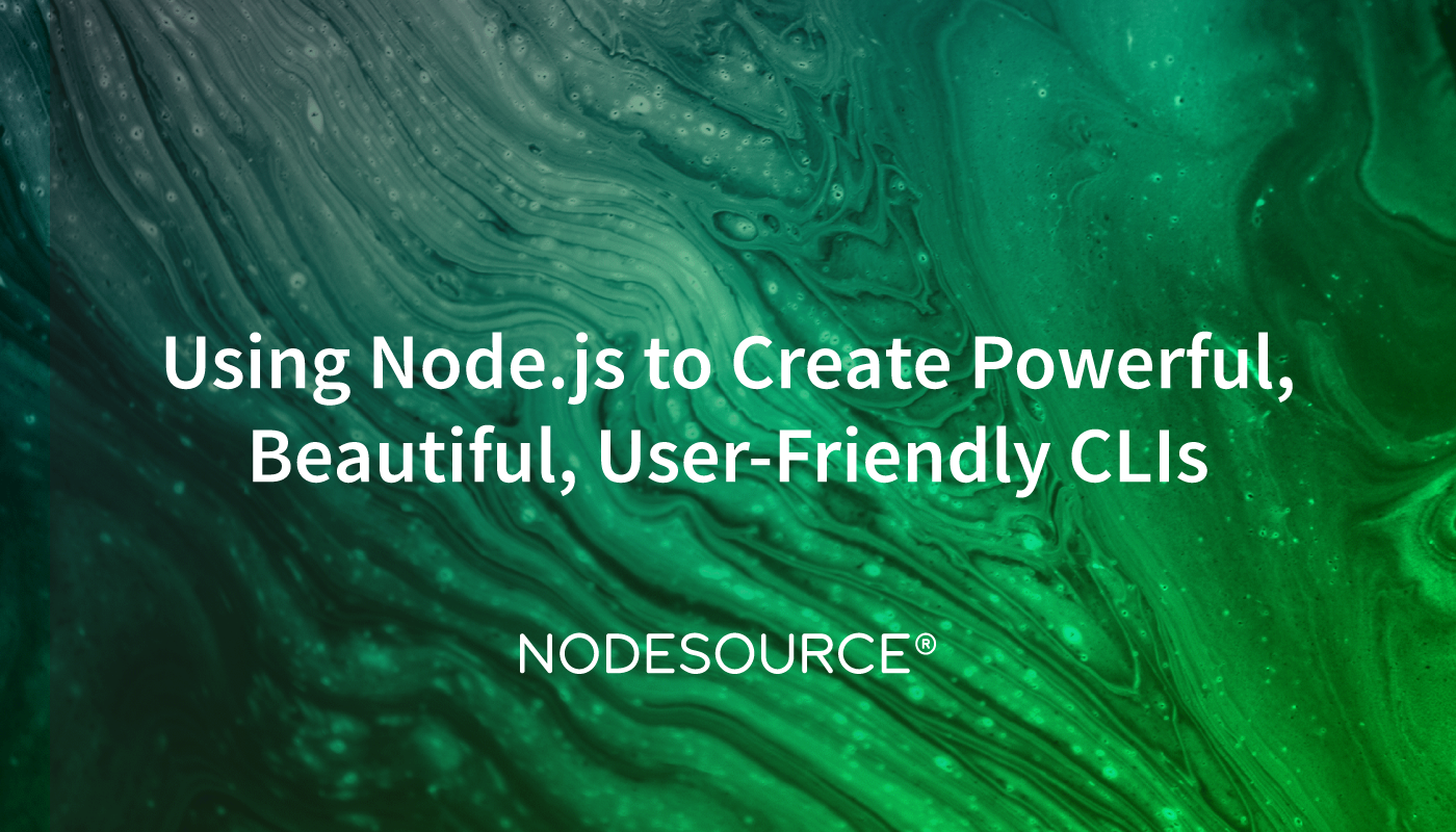 Using Node.js to Create Powerful, Beautiful, User-Friendly CLIs