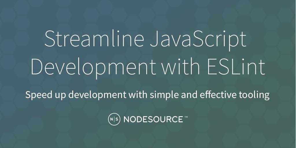 Streamline JavaScript Development with ESLint - NodeSource