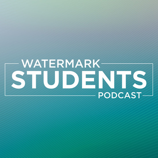 Watermark Students Podcast