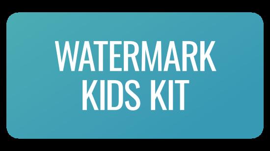 Watermark Kids Kit