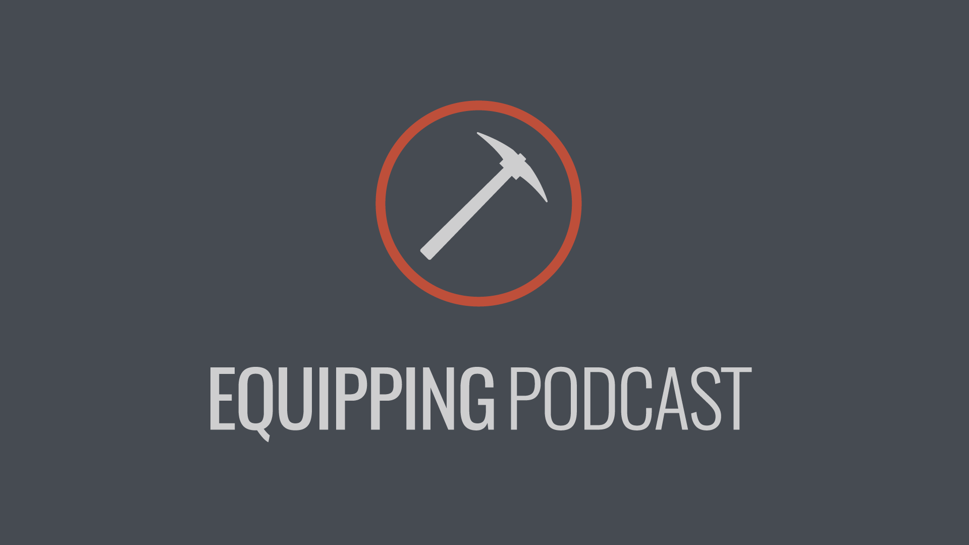 Equipping-Podcast-Logo-2color-RedGrey-logo-on-DarkGrey-Bkgd