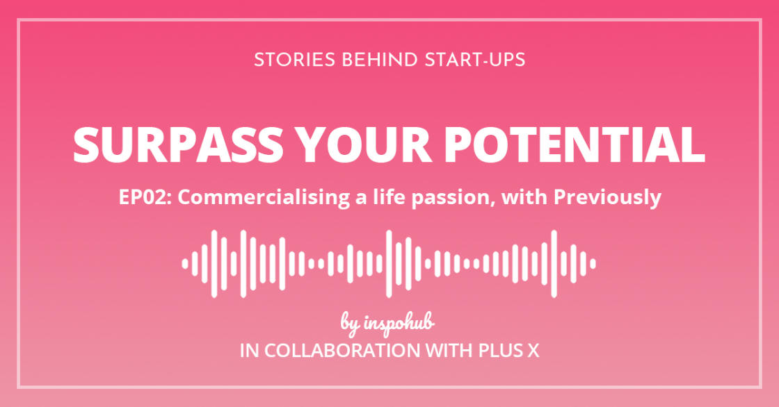 Commercialising a Life Passion, with Previously