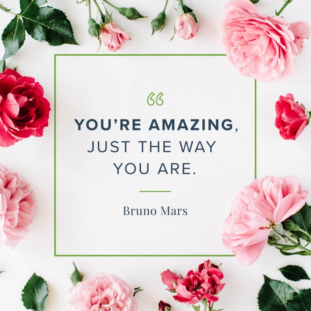 Your amazing just the way you are