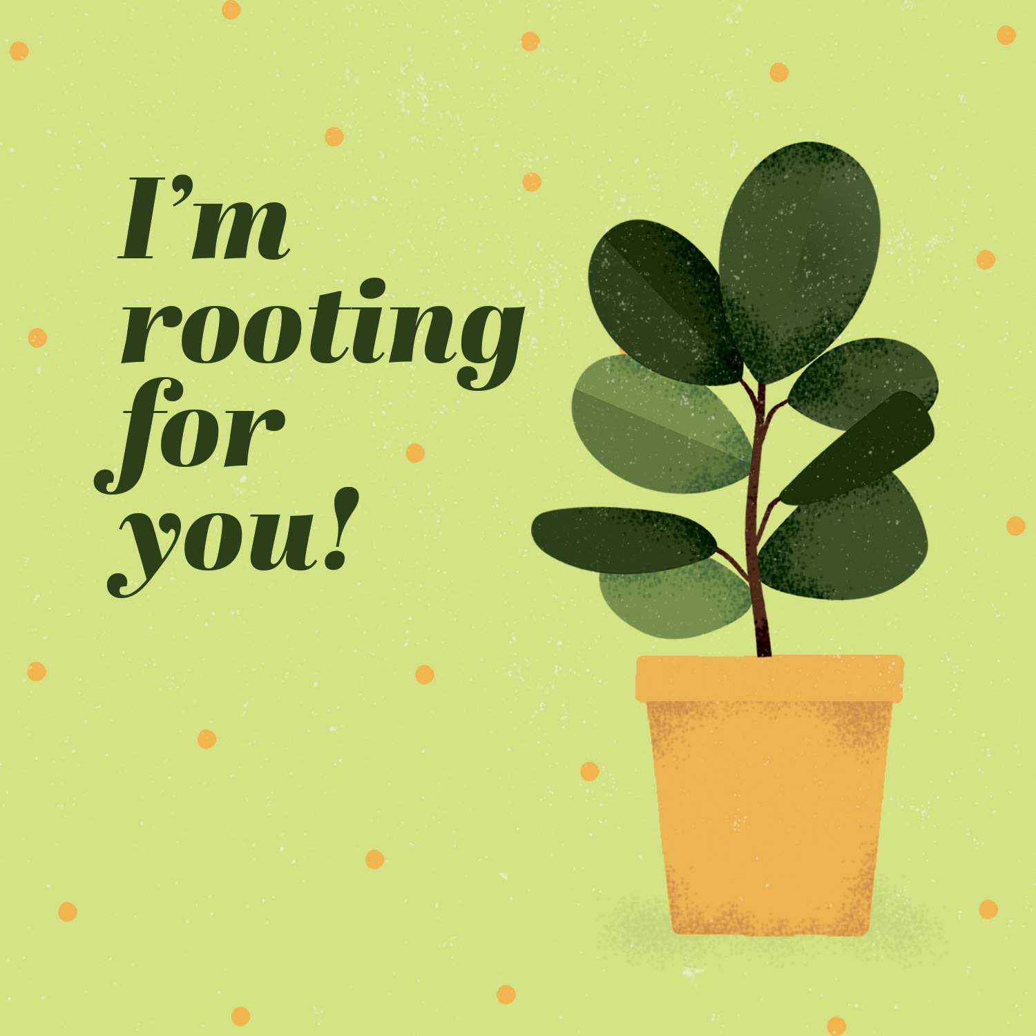 plant puns i'm rooting for you