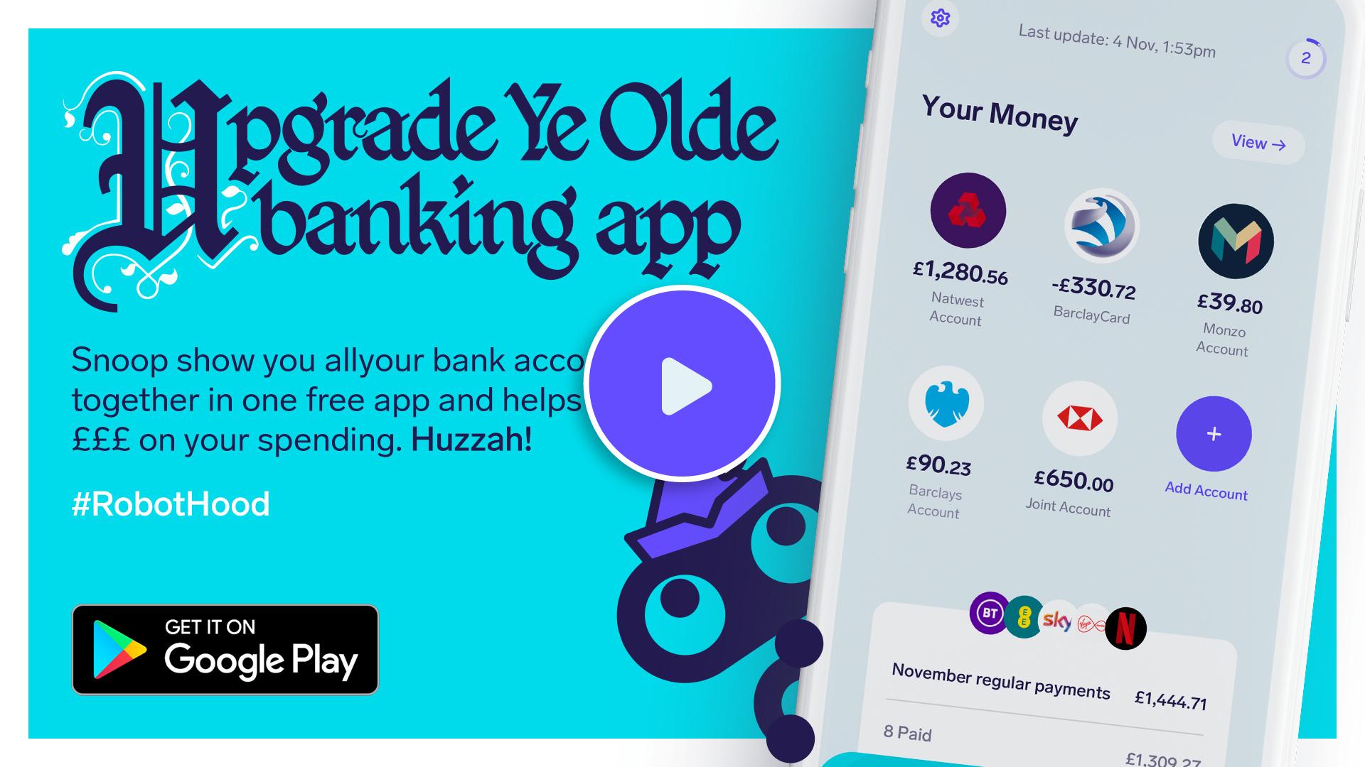 Still image of Snoop - Ye Olde Banking App advert