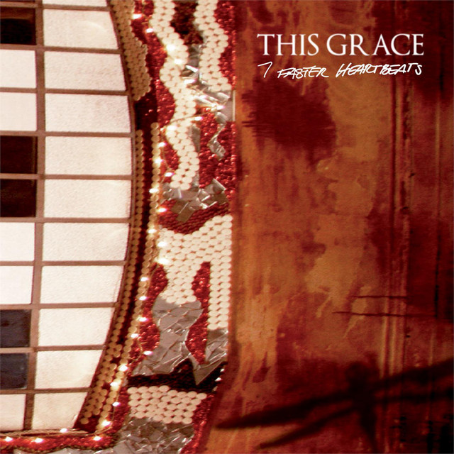 This Grace - 7 Faster Heartbeats