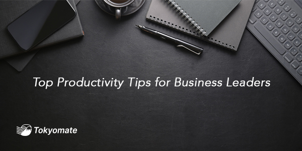 Top Productivity Tips for Business Leaders