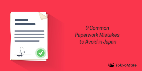 9 Common Paperwork Mistakes to Avoid in Japan