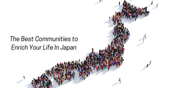 The Best Communities to Enrich Your Life In Japan