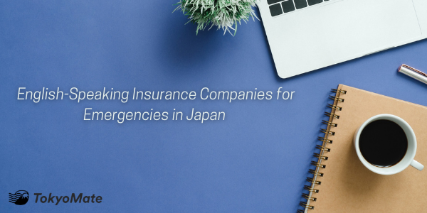 English-Speaking Insurance Companies for Emergencies in Japan