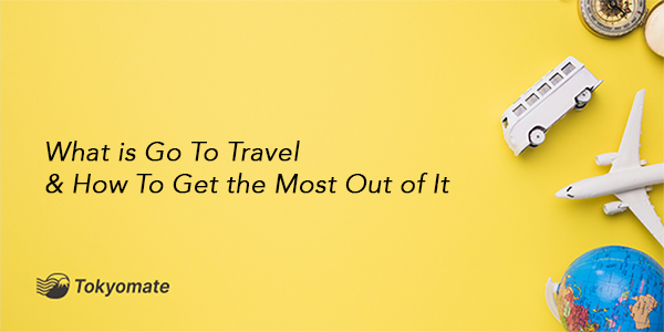 What Is Go To Travel & How To Get the Most Out of It