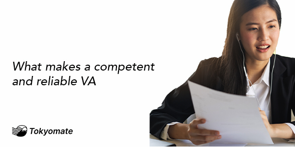 What Makes a Competent and Reliable VA & How to Find the Best Assistants