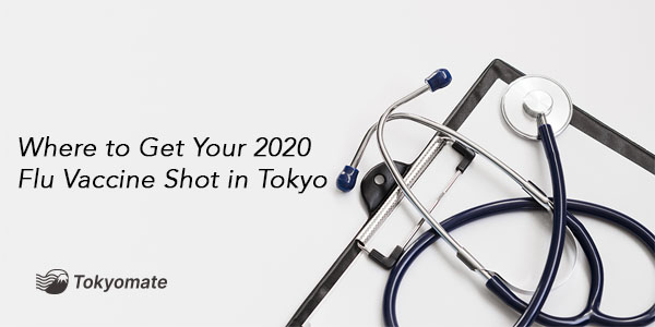 Where to Get Your 2020 Flu Vaccine Shot in Tokyo