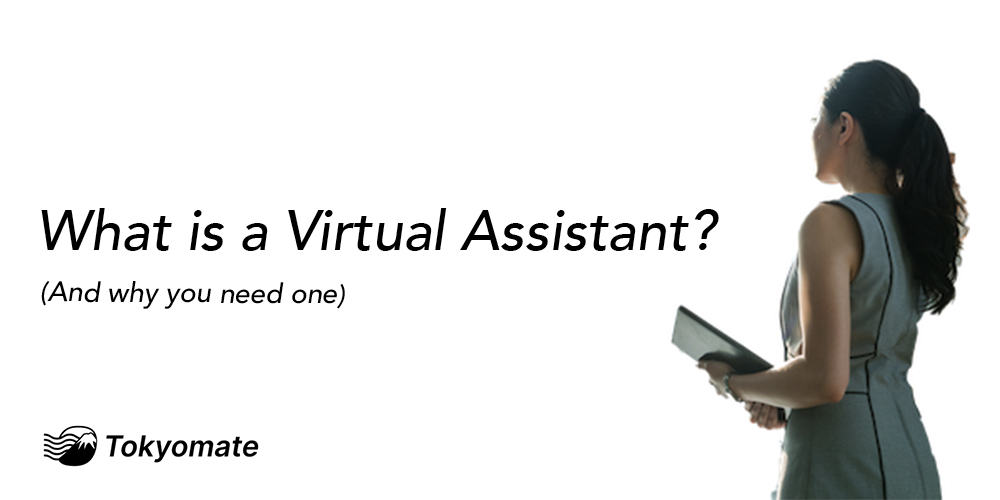 What Is a Virtual Assistant? (And Why You Need One)