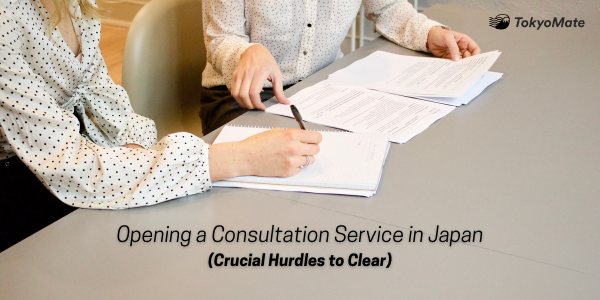 Opening a Consultation Service in Japan—2 Crucial Hurdles to Clear
