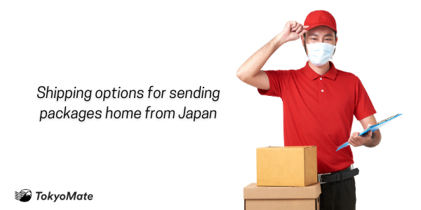Shipping Options for Sending Packages Home from Japan