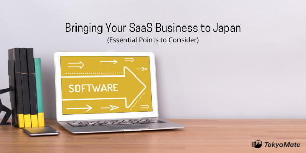 Bringing Your SaaS Business to Japan—Essential Points to Consider