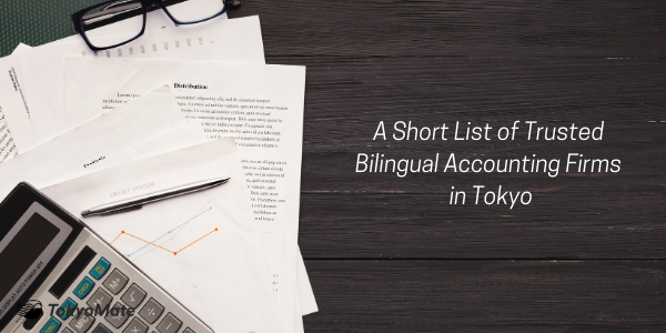 A Short List of Trusted Bilingual Accounting Firms in Tokyo