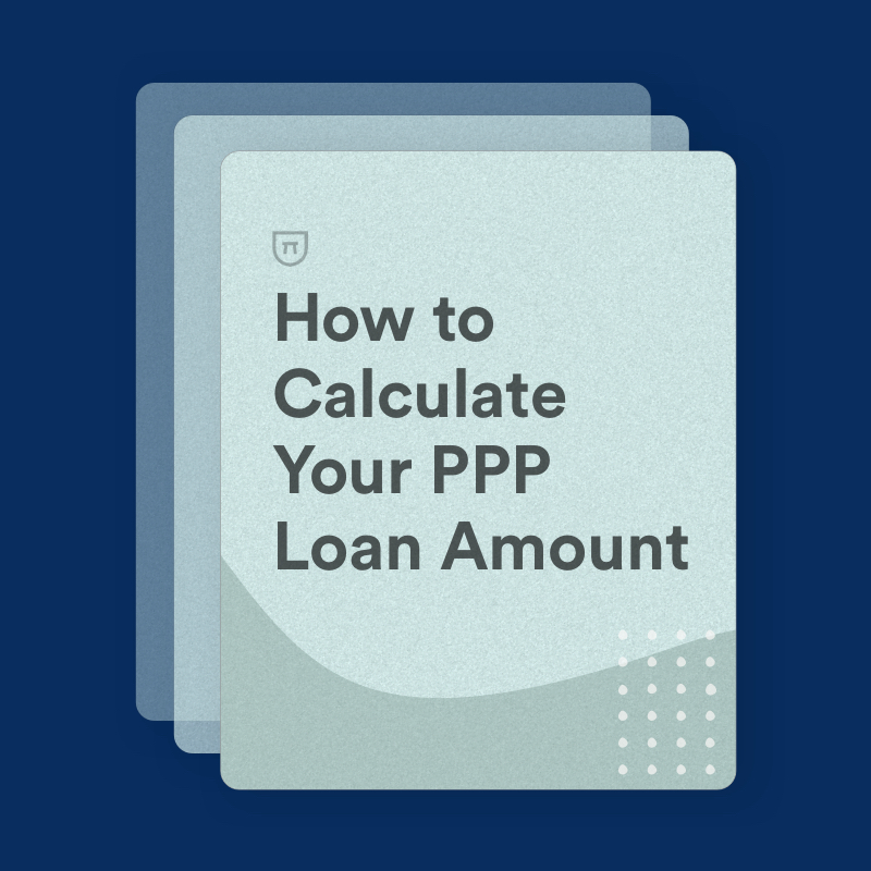 How To Calculate Your Paycheck Protection Program Loan Amount