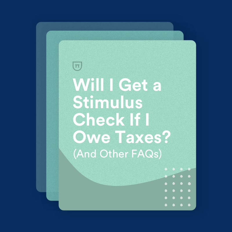 Will I Get a Stimulus Check If I Owe Taxes? (And Other FAQs) | Bench Accounting