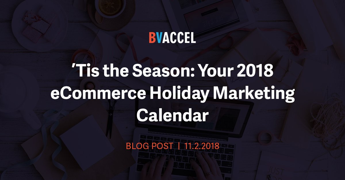 'Tis the Season: Your 2018 eCommerce Holiday Marketing Calendar Featured Image