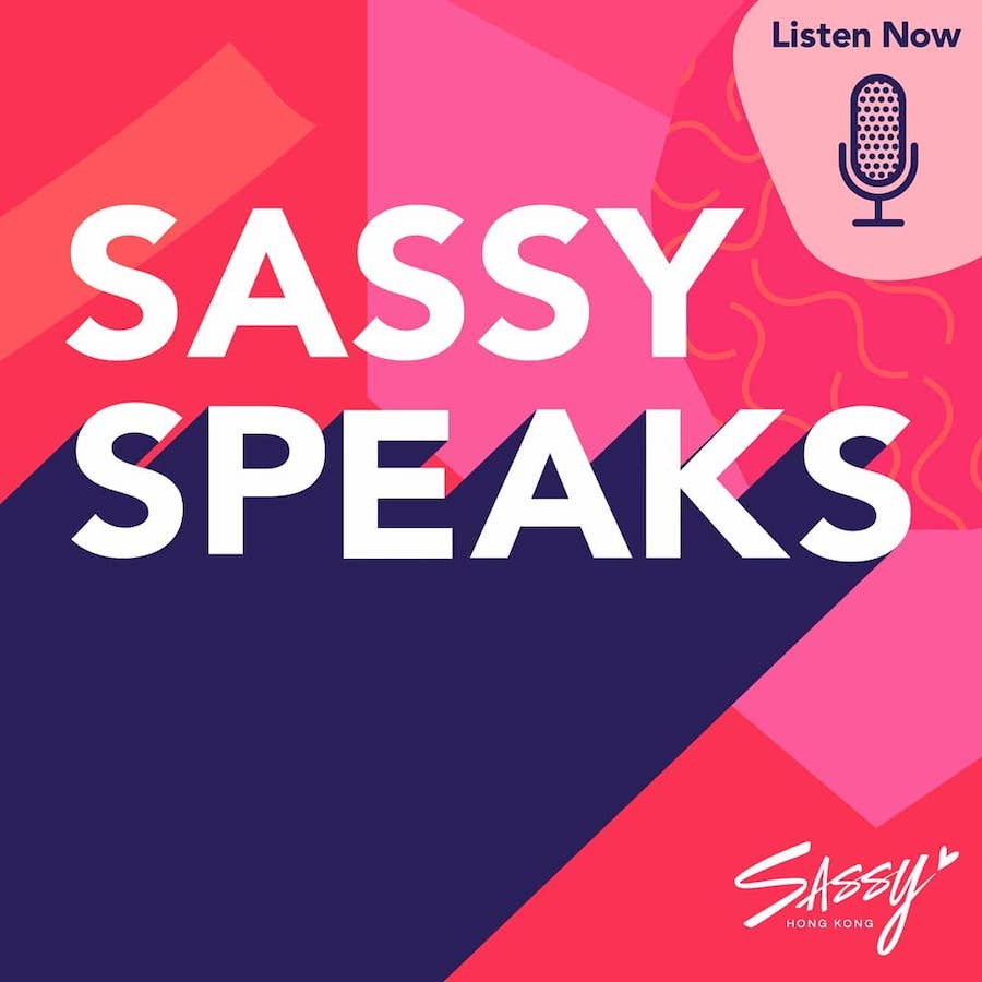 Sassy Hong Kong: Sassy Speaks Podcast