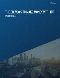 Six Ways to Make Money With IoT