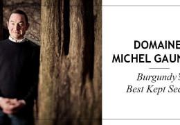 Domaine Michel Gaunoux: Burgundy's best-kept secret