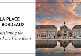 La Place de Bordeaux takes on the World's Icon Wines