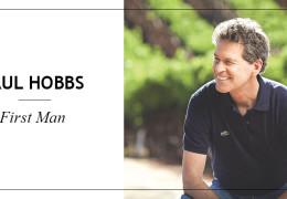 Paul Hobbs: First Man